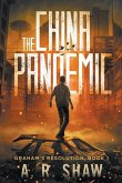 The China Pandemic: A Post-Apocalyptic Medical Thriller
