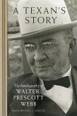 A Texan's Story: The Autobiography of Walter Prescott Webb