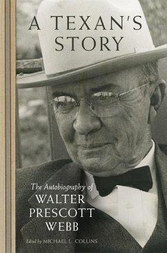 A Texan's Story: The Autobiography of Walter Prescott Webb - Webb, Walter Prescott
