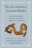 The Zuo Tradition / Zuozhuan Reader: Selections from China's Earliest Narrative History