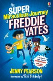 The Super Miraculous Journey of Freddie Yates (eBook, ePUB)