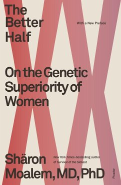The Better Half: On the Genetic Superiority of Women - Dr. Sharon Moalem, MD, PhD