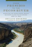 From Presidio to the Pecos River: Surveying the United States-Mexico Boundary Along the Rio Grande, 1852 and 1853