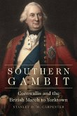 Southern Gambit, Volume 65: Cornwallis and the British March to Yorktown