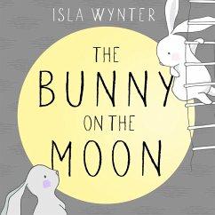 The Bunny on the Moon (eBook, ePUB) - Wynter, Isla