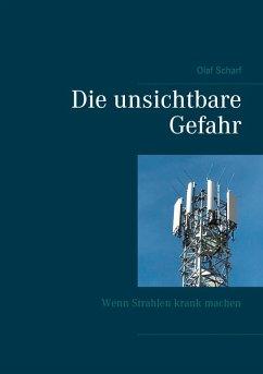Die unsichtbare Gefahr (eBook, ePUB) - Scharf, Olaf