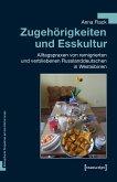 Zugehörigkeiten und Esskultur (eBook, PDF)