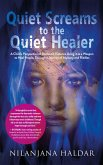 Quiet Screams to the Quiet Healer (eBook, ePUB)