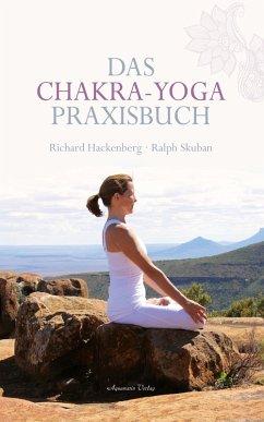 Das Chakra-Yoga Praxisbuch (eBook, ePUB) - Hackenberg, Richard; Skuban, Ralph