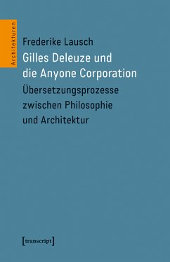 Gilles Deleuze und die Anyone Corporation (eBook, PDF) - Lausch, Frederike