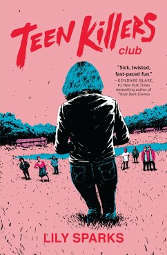 Teen Killers Club (eBook, ePUB) - Sparks, Lily