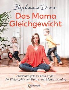Das Mama-Gleichgewicht - Doms, Stephanie
