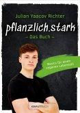 pflanzlich.stark - Das Buch