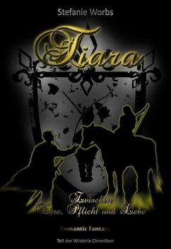 Tiara (eBook, ePUB) - Worbs, Stefanie