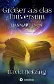 Größer als das Universum: Das Margenon (eBook, ePUB)