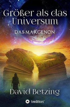 Größer als das Universum: Das Margenon (eBook, ePUB) - Betzing, David