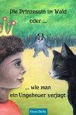 Die Prinzessin im Wald oder wie man ein Ungeheuer verjagt (eBook, ePUB)