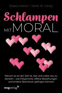Schlampen mit Moral: Erweiterte Neuausgabe (eBook, PDF) - Hardy, Janet W.; Easton, Dossie
