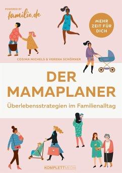 Der Mamaplaner - Michels, Cosima; Schörner, Verena