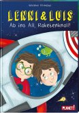 Ab ins All, Raketenknall! / Lenni & Luis Bd.3