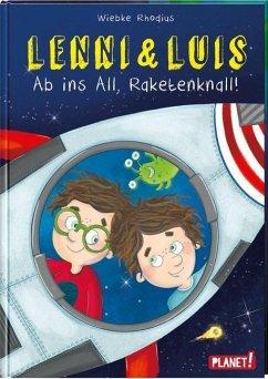 Ab ins All, Raketenknall! / Lenni & Luis Bd.3 - Rhodius, Wiebke