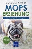 Mops Erziehung - Hundeerziehung für Deinen Mops Welpen (eBook, ePUB)