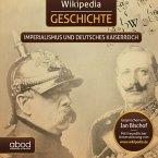 Wikipedia Geschichte - Imperialismus und das Deutsche Kaiserreich (MP3-Download)