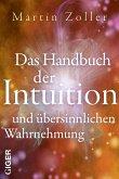 Das Handbuch der Intuition und übersinnliche Wahrnehmung