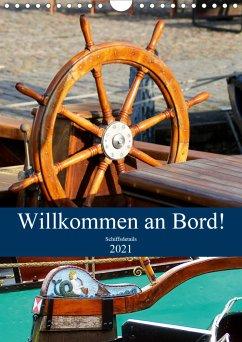 Willkommen an Bord! Schiffsdetails 2021 (Wandkalender 2021 DIN A4 hoch)