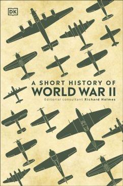 A Short History of World War II - DK