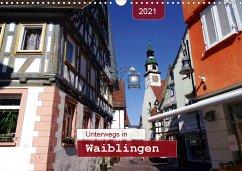 Unterwegs in Waiblingen (Wandkalender 2021 DIN A3 quer) - Keller, Angelika