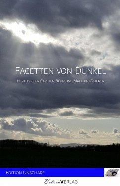 Facetten von Dunkel (eBook, ePUB) - Böhn, Carsten; Deigner, Matthias