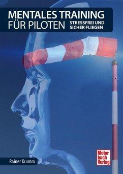 Mentales Training für Piloten - Krumm, Rainer