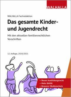 Das gesamte Kinder- und Jugendrecht - Das gesamte Kinder- und Jugendrecht