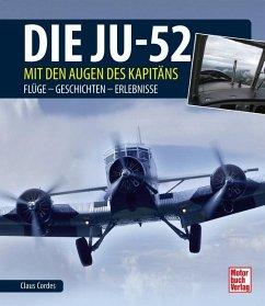 Die Ju-52 - mit den Augen des Kapitäns - Cordes, Claus