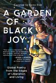 A Garden of Black Joy: Global Poetry from the Edges of Liberation and Living (eBook, ePUB)