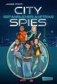Gefährlicher Auftrag / City Spies Bd.1 (eBook, ePUB)