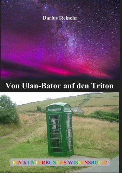 Von Ulan-Bator auf den Triton (eBook, ePUB)