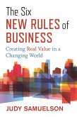 The Six New Rules of Business: Creating Real Value in a Changing World