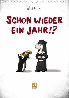 Carlo Büchner - SCHON WIEDER EIN JAHR !? (Wandkalender 2021 DIN A4 hoch)