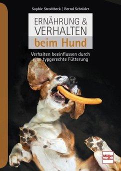 Ernährung & Verhalten beim Hund - Strodtbeck, Sophie;Schröder, Bernd