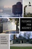 Postcards from Auschwitz: Holocaust Tourism and the Meaning of Remembrance