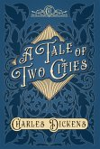 A Tale of Two Cities - A Story of the French Revolution - With Appreciations and Criticisms By G. K. Chesterton