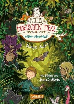 Wilder, wilder Wald! / Die Schule der magischen Tiere Bd.11 (eBook, ePUB) - Auer, Margit