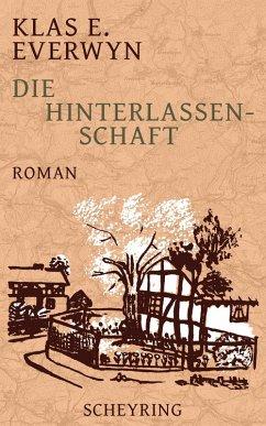 Die Hinterlassenschaft (eBook, ePUB) - Everwyn, Klas E.