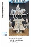 Il Museo Vincenzo Vela a Ligornetto (eBook, ePUB)