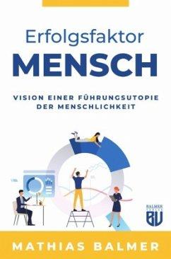 Erfolgsfaktor Mensch - Balmer, Mathias Lukas; Rubal, Sarah
