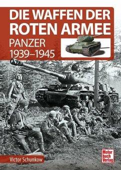 Die Waffen der Roten Armee - Schunkow, Victor