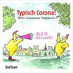 Typisch Corona. Peter Gaymanns Tagebuch - Gaymann, Peter