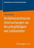 Verfahrenstechnische Untersuchungen zur Recyclingfähigkeit von Carbonbeton (eBook, PDF)